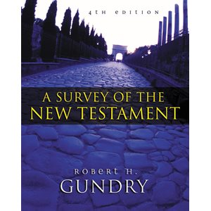 A Survey of the New Testament, (4th Edition)