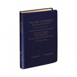 Nouveau Testament Français - Anglais avec Psaumes et Proverbes (Français Courant) / French - English New Testament Diglot (Good News Translation)