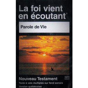MP3 - Nouveau Testament Version Parole de Vie (La Foi vient en écoutant)