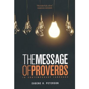The Message The Book of Proverbs