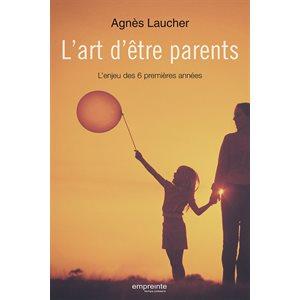 L'Art d'être Parents - L'Enjeu des 6 Premières Années