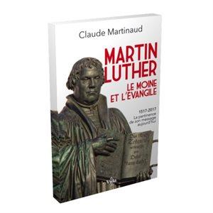 Martin Luther - Le Moine et l'Évangile