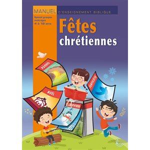 Fêtes Chrétiennes - Manuel d'Enseignement Biblique 4 à 12 ans