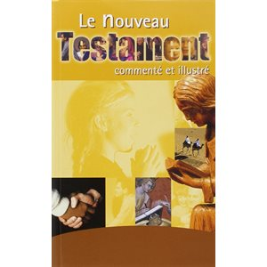 Le Nouveau Testament - Commenté et Illustré, Français Courant