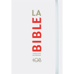 La Bible - Traduction Oecuménique de la Bible (TOB), à Notes Essentielles, Couverture Souple Blanche, rabat fermant élastique
