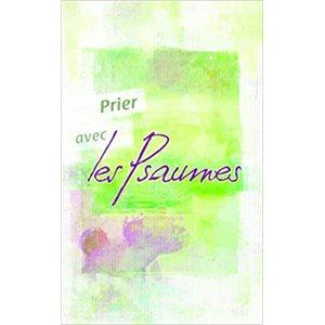 Prier avec Les Psaumes