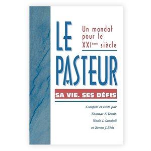 Le Pasteur. Sa vie, Ses défis