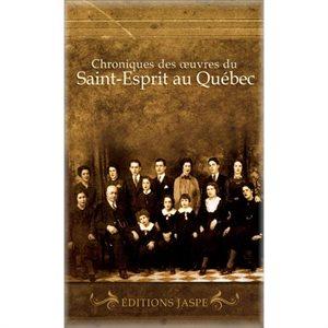Chroniques des Oeuvres du Saint-Esprit au Québec