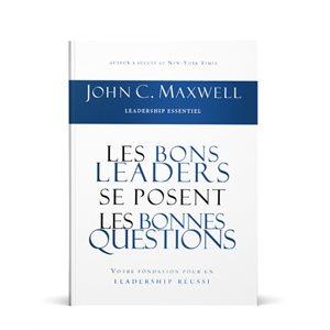 LES BONS LEADERS SE POSENT LES BONNES QUESTIONS
