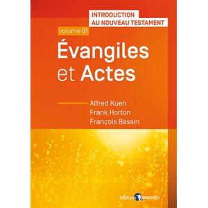 Évangiles et Actes (Introduction au Nouveau Testament - Volume 1)